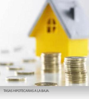 Tasas hipotecarias a la baja.
